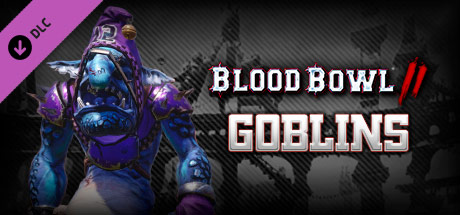 Blood Bowl 2 - Goblins DLC